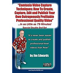 """Camtasia Video Capture Techniques: How To Create, Capture, Edit and Publish Your Own Outrageously Profitable Videos ...In As Little as 79 Minutes!"""