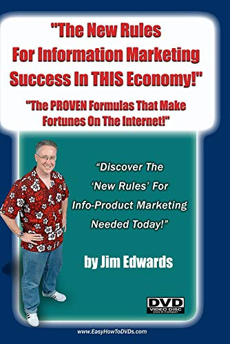 """The New Rules For Information Marketing Success In THIS Economy: The PROVEN Formulas That Make Fortunes On The Internet!"""