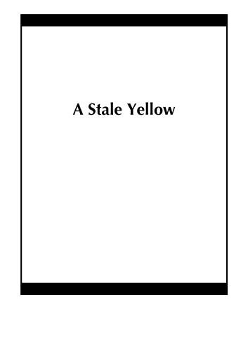 A Stale Yellow