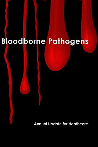 Bloodborne Pathogens - Annual Update for Healthcare