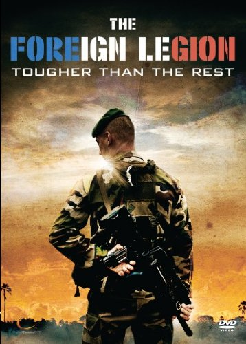 The Foreign Legion - Tougher Than The Rest