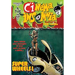 Super Wheels (Cinema Insomnia Edition)