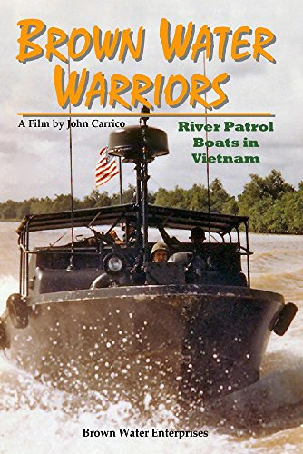 Brown Water Warriors - Navy PBRs in Vietnam