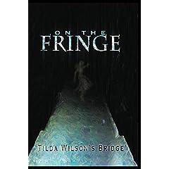 On the Fringe   'The Tilda Wilson Bridge'