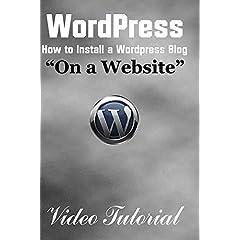Wordpress - How to Install a Wordpress Blog on a Website (Video Tutorial)