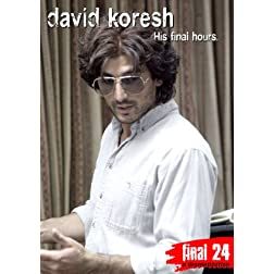 Koresh, David - Final 24: His Final Hours