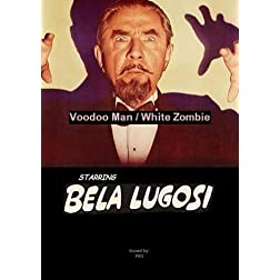 Bela Lugosi in Voodoo Man / White Zombie