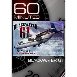 60 Minutes - Blackwater 61 (February 21, 2010)