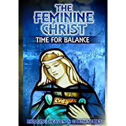 The Feminine Christ: Time For Balance