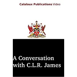 A Conversation with C.L.R. James