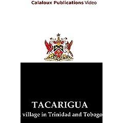 Tacarigua: A Village in Trinidad and Tobago