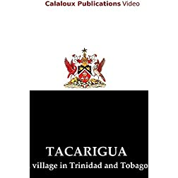 Tacarigua: A Village in Trinidad and Tobago