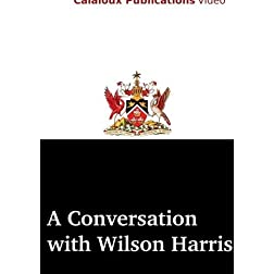 An Interview with Wilson Harris
