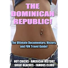The Dominican Republic - The Ultimate Documentary, History, and FUN Travel Guide