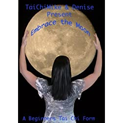 Embrace the Moon: A beginner's T'ai Chi form