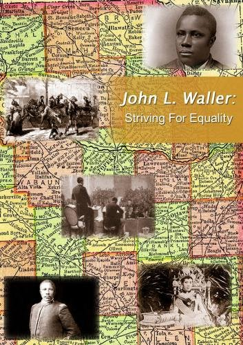 John L. Waller: Striving For Equality