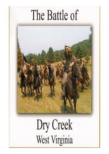 The Battle of Dry Creek, West Virginia
