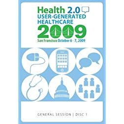Health 2.0 User-Generated Healthcare San Francisco October 6-7, 2009: FULL CONFERENCE