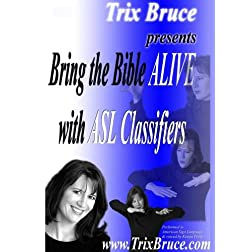 Bring the Bible Alive with ASL Classifiers