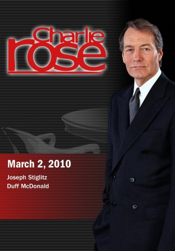 Charlie Rose - Joseph Stiglitz / Duff McDonald (March 2, 2010)