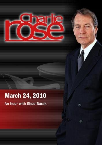 Charlie Rose - Ehud Barak (March 24, 2010)