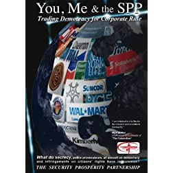 You, Me and the SPP: Trading Democracy for Corporate Rule