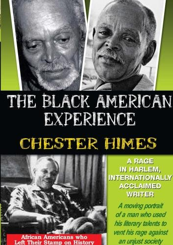 Chester Himes: A Rage In Harlem, Internationally Acclaimed Writer