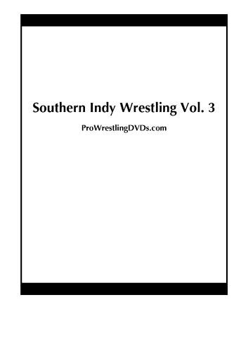 Southern Indy Wrestling Vol. 3