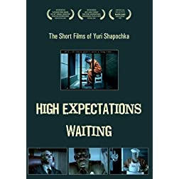 "The Short Films of Yuri Shapochka: ""High Expectations"" and ""Waiting"""
