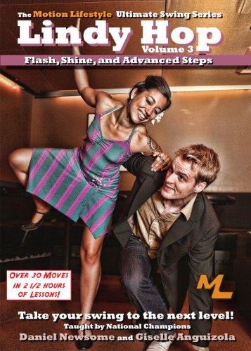Ultimate Lindy Hop Volume 3 - Flash, Shine, and Advanced Steps
