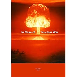In Case of Nuclear War -A Collection of Classic Atom Bomb Shorts
