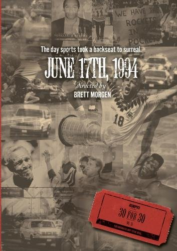 ESPN Films 30 for 30: June 17, 1994