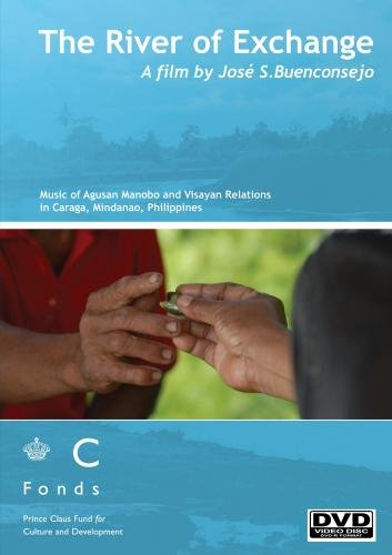 The River of Exchange: Music of Agusan Manobo and Visayan Relations in Mindanao