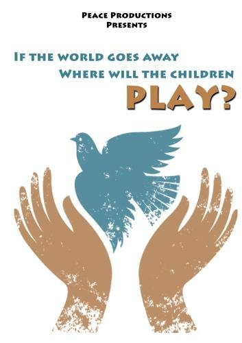 If the World Goes Away Where Will the Children Play?