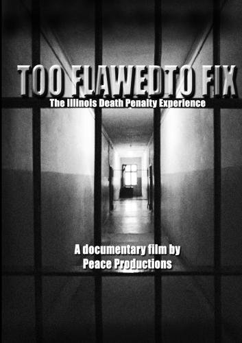 Too Flawed to Fix: The Illinois Death Penalty Experience