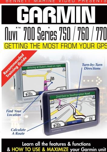 Garmin Getting the Most From Your GPS: NUVI  700 Series 750 / 760 / 770