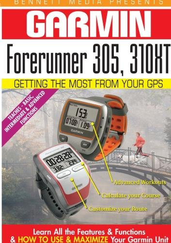 Garmin Getting the Most From Your GPS: Forerunner 305, 310XT
