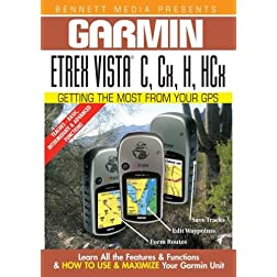 Garmin Getting the Most From Your GPS: Etrex Vista C, Cx, H, HCx