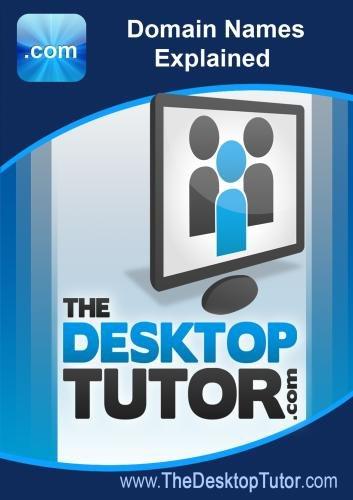 The Desktop Tutor - Domain Names Explained