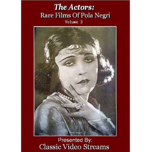 The Actors: Rare Films Of Pola Negri Vol.3
