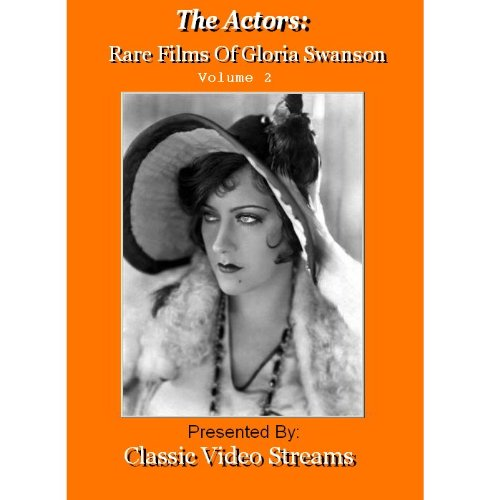 The Actors: Rare Films Of Gloria Swanson Vol.2