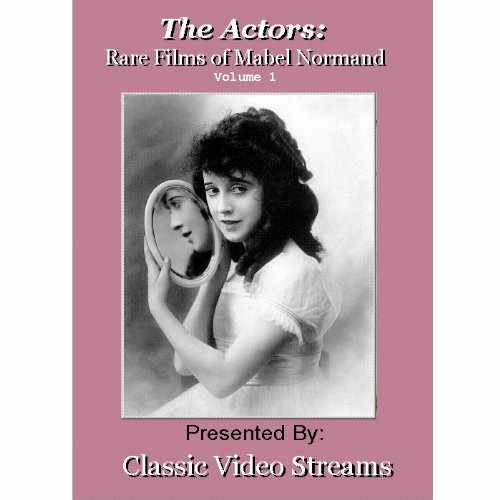 The Actors: Rare Films Of Mabel Normand Vol.1