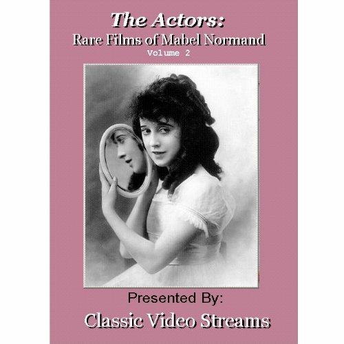 The Actors: Rare Films Of Mabel Normand Vol. 2