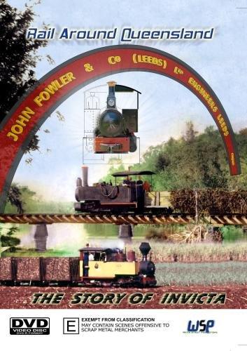 Rail Around Queensland: The Story Of Invicta