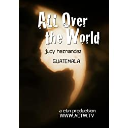 All Over the World: Guatemala with Judy Hernandez