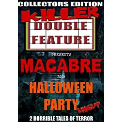 Macabre/Halloween Party Killer Double Feature
