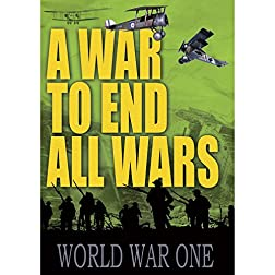 War to End All Wars: World War One