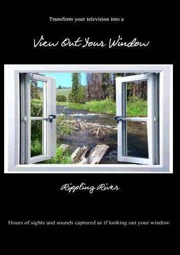 View Out Your Window ~ Rippling River