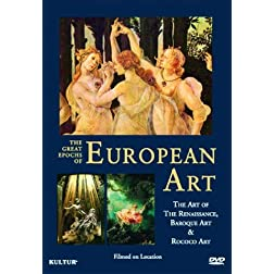 Great Epochs of European Art: Art of Renaissance, Baroque Art, Rococo Art