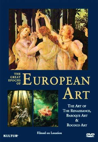 Great Epochs of European Art: Art of Renaissance, Baroque Art, Rococo Art